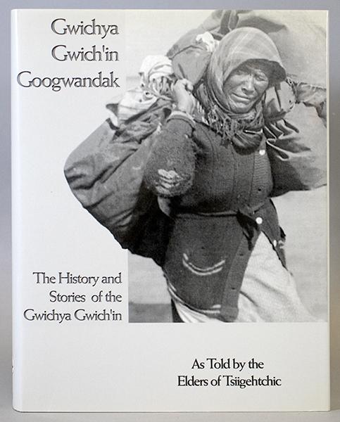An image of&nbsp;<em>Gwichya Gwich'in Googwandak</em> by Michael Heine, Alestine Andre, Ingrid Kritsch, and Alma Cardinal
