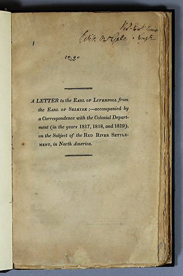 An image of&nbsp;<em>A Letter to the Earl of Liverpool from the Earl of Selkirk; Accompanied by a Correspondence with the Colonial Department (in the years 1817, 1818, and 1819), on the Subject of the Red River Settlement, in North America</em> by Thomas Douglas Selkirk