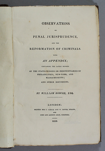 """<span id=""""docs-internal-guid-f989058c-1e1b-f6f2-b329-e3d4aa807a61""""><span>An image of </span><em>Observations on Penal Jurisprudence and the Reformation of Criminals, with an Appendix, Containing the Latest Reports of the State-Prisons or Penitentiaries of Philadelphia, New-York, and Massachusetts, and Other Documents</em><span> by William Roscoe</span></span>"""