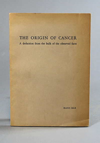 An image of&nbsp;<span><em>The Origin of Cancer: A Deduction from the Bulk of the Observed Facts</em></span><em>&nbsp;</em>by Hans Bab