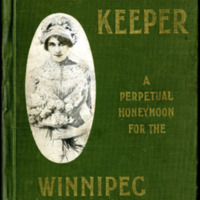 The Real Home-Keeper: A Perpetual Honeymoon for the Winnipeg Bride
