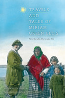 Travels and Tales of Miriam Green Ellis: Pioneer Journalist of the West (cover)